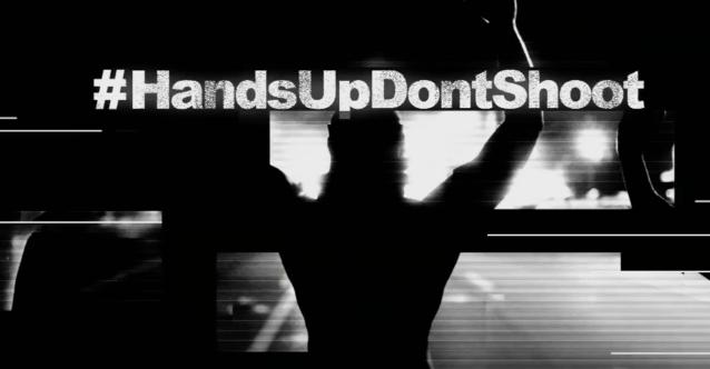 #HandsUpDontShoot